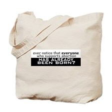 ...Already Born! Tote Bag