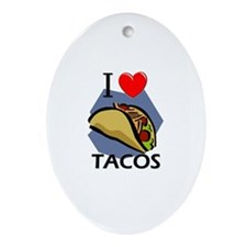 I Love Tacos Oval Ornament