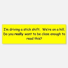 Stick Shift Bumper Bumper Bumper Sticker