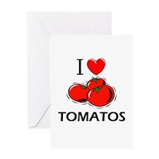 I Love Tomatos Greeting Card