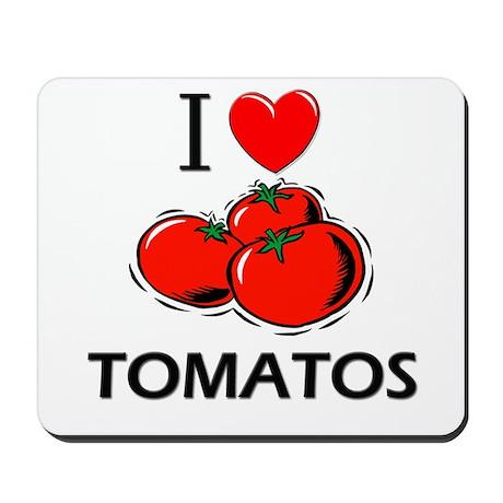 I Love Tomatos Mousepad