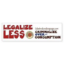 Legalize Less Bumper Sticker