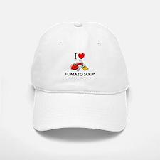 I Love Tomato Soup Baseball Baseball Cap