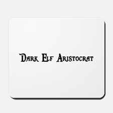 Dark Elf Aristocrat Mousepad