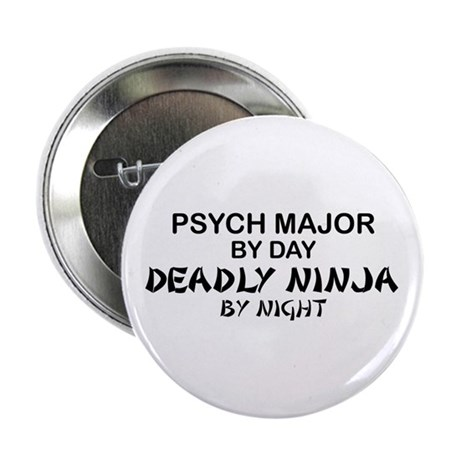 "Psych Major Deadly Ninja by Night 2.25"" Button"