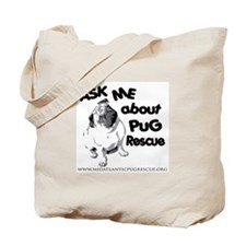 Ask Me About Pug Rescue Tote Bag