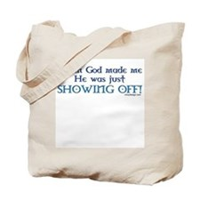 When God Made Me.. Tote Bag