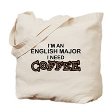 English Major Need Coffee Tote Bag