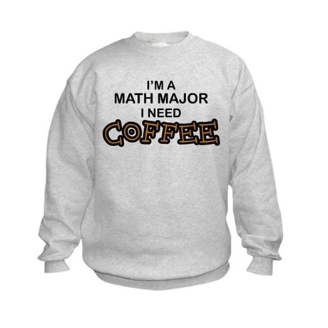Math Major Need Coffee Kids Sweatshirt
