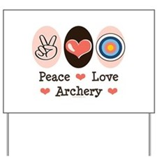 Peace Love Archery Yard Sign