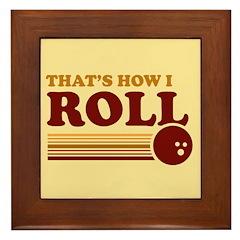 That's How I Roll Framed Tile