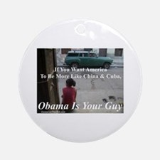 """""""Obama Is Your Guy?"""" Ornament (Round)"""