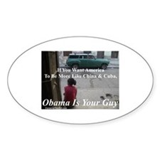 """Obama Is Your Guy?"" Oval Decal"