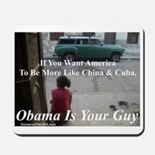 """""""Obama Is Your Guy?"""" Mousepad"""