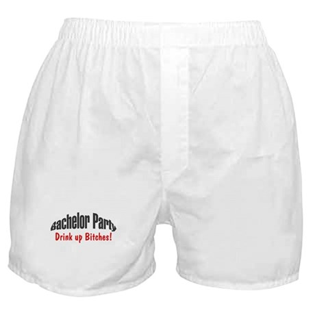 Bachelor Party (Drink Up Bitches!) Boxer Shorts