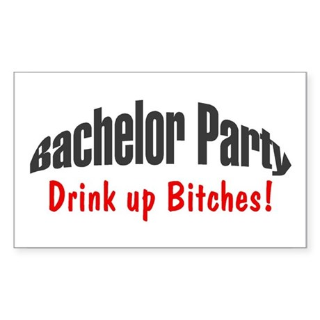 Bachelor Party (Drink Up Bitches!) Sticker (Rectan