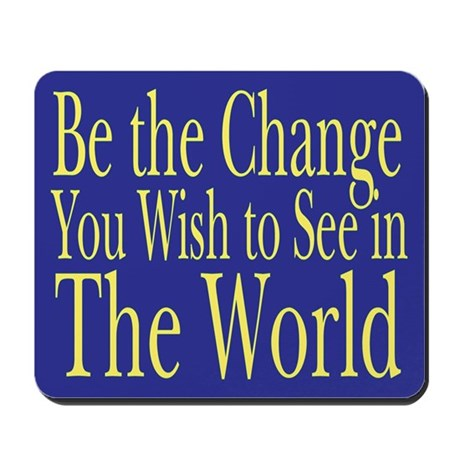 Be the Change (blue) Mousepad