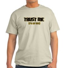 Trust me I've got this T-Shirt