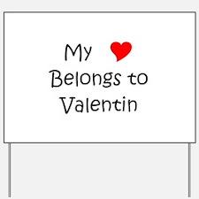 Valentin Yard Sign