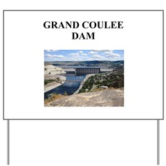 grand coulee dam gifts and t- Yard Sign