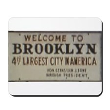 Welcome to Brooklyn Mousepad