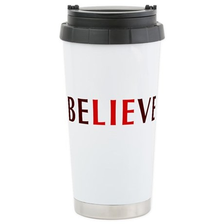 Believe The Lie Stainless Steel Travel Mug