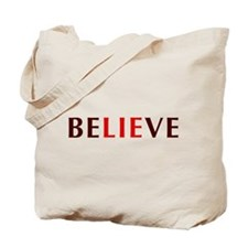 Believe The Lie Tote Bag