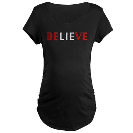 Believe The Lie Maternity Dark T-Shirt