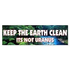 Earth's Not Uranus Bumper Bumper Sticker