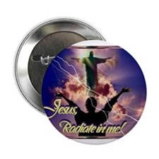 Jesus Radiate in Me buttons