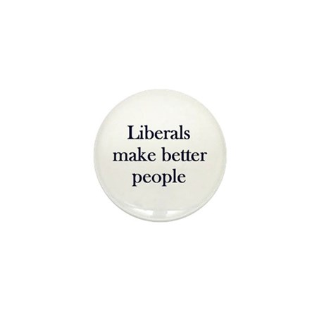Liberals Make Better People Mini Button (10 pack)