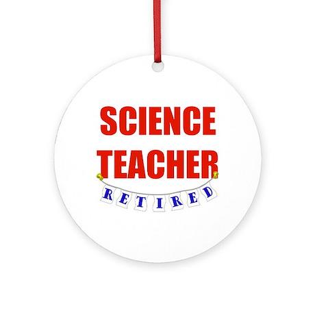 Retired Science Teacher Ornament (Round)