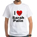 I Love Sarah Palin (Front) White T-Shirt