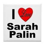 I Love Sarah Palin Tile Coaster