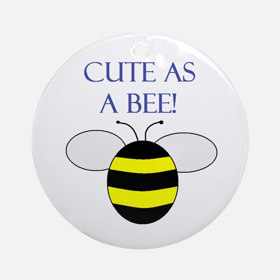 CUTE AS A BEE Ornament (Round)