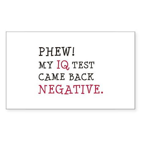 My IQ Test Came Back Negative Rectangle Sticker