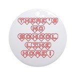 No School Like Home Ornament (Round)