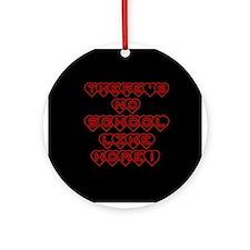 No School Like Home Ornament (Round)