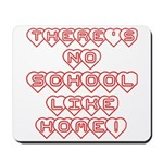 No School Like Home Mousepad
