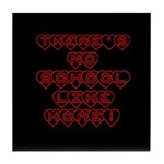 No School Like Home Tile Coaster