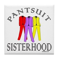 PANTSUIT SISTERHOOD Tile Coaster