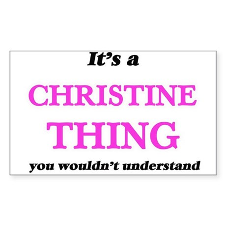 It's a Christine thing, you wouldn&#39 Sticker
