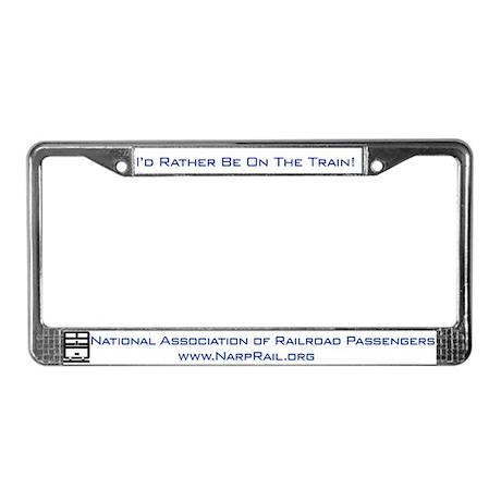 NARP I'd Rather... License Plate Frame