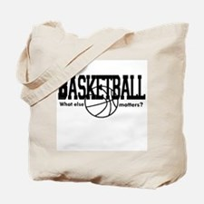 Basketball, What else matters Tote Bag