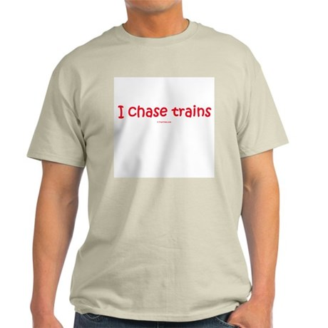 I Chase Trains Light T-Shirt