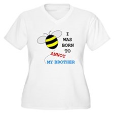 I WAS BORN TO ANNOY MY BROTHER T-Shirt
