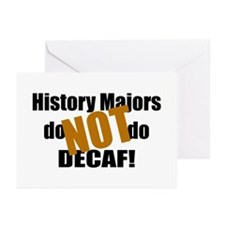 History Majors Do Not Do Decaf Greeting Cards (Pk