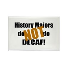 History Majors Do Not Do Decaf Rectangle Magnet