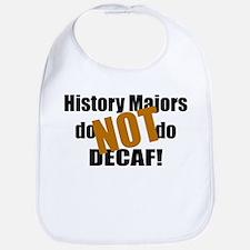 History Majors Do Not Do Decaf Bib