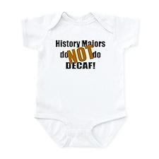 History Majors Do Not Do Decaf Infant Bodysuit